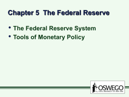 Chapter 5 & 6 The Federal Reserve & Monetary Policy