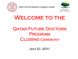 Photo Gallery for QFD 2011 - Weill Cornell Medical College in Qatar