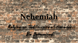 Nehemiah Chap 1,2,& 3 - Christ Baptist Church
