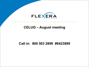 FlexNet Publisher Briefing for CELUG Celug.Aug.2010