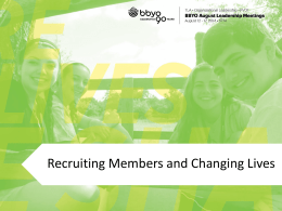Recruiting Members and Changing Lives