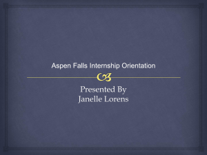Aspen Falls Internship Orientation Presented By Janelle Lorens