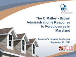 The O`Malley - Brown Administration`s Response to Foreclosures in
