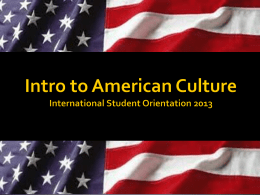 Intro to American Culture International Student Orientation 2013