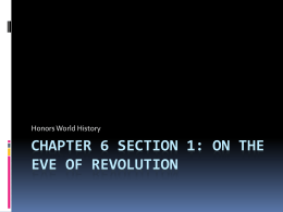 Chapter 6 Section 1: On The eve of revolution
