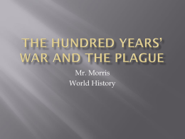 The Hundred Years* War and the Plague