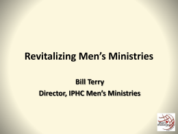 Revitalizing Your Men`s Ministries - IPHC