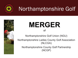 Merger Presentation Pack - Northamptonshire Golf Union