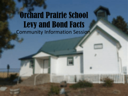 OP Levy and Bond facts - Orchard Prairie School District
