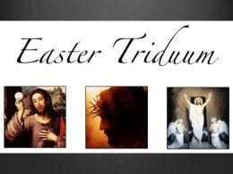 Holy Thursday Good Friday The Great Easter Vigil