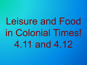 Leisure and Food in Colonial Times! 4.11 and 4.12