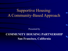 Supportive Housing: A Community Based Approach