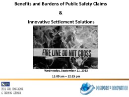 Benefits and Burdens of Public Safety Claims & Innovative