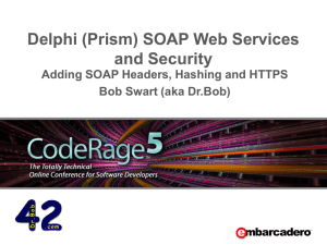 SOAP Web Services and Security - Bob Swart Delphi Training