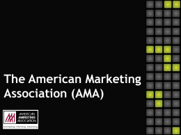 AMA Collegiate PowerPoint(2) - American Marketing Association
