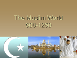 The Muslim World 600-1250 - Arlington Public Schools