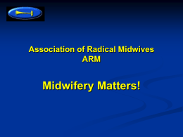 ARM info presentation - Association of Radical Midwives