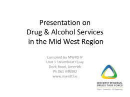 Presentation on Drug & Alcohol Services in the Mid West