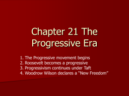 Chapter 21 The Progressive Era
