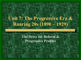Unit 5: The Progressive Era (1890 – 1920)