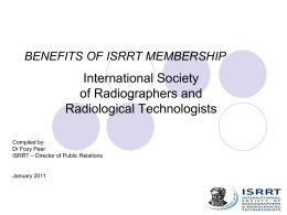to view the Benefits of ISRRT membership Power Point Presentation