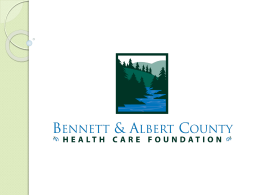 here - The Bennett and Albert County Health Care Foundation