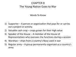 CHAPTER 8 The Young Nation Goes to War +