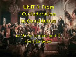 UNIT 4: From Confederation to Constitution