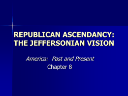 chapter 8 jeffersonian ascendancy: theory and