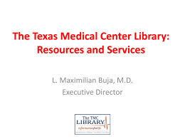TMC Library and resources - UT Health Science Center at Houston