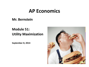 AP Economics Mr. Bernstein Utility Maximization