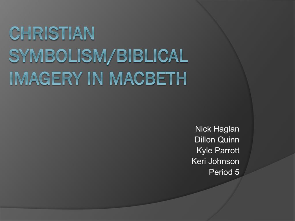 Christian Symbolismbiblical Imagery In Macbeth
