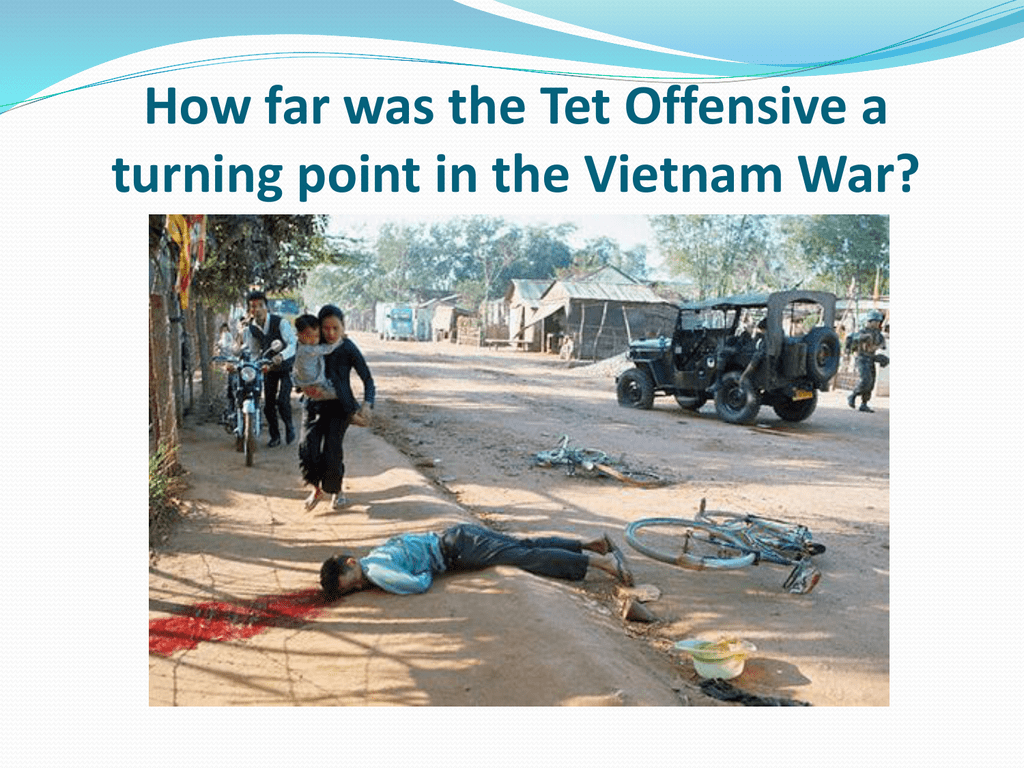 why was the tet offensive a turning point in the war brainly