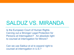Salduz vs. miranda - Juvenile Justice Initiative