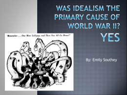 Was idealism the primary cause of World War II? YES