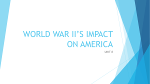 WORLD WAR II*S IMPACT ON AMERICA