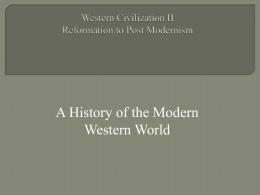 Western Civilization II Reformation to Post Modernism