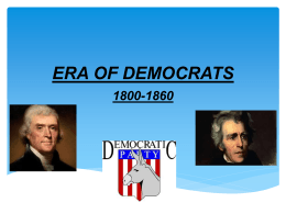 ERA OF DEMOCRATS 1800-1860 Thomas Jefferson