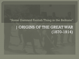 Some Damned Foolish Thing in the Balkans