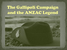 Gallipoli Campaign and the ANZAC Legend
