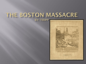 The Boston Massacre by: Tripp Haskins - berryreading10-11