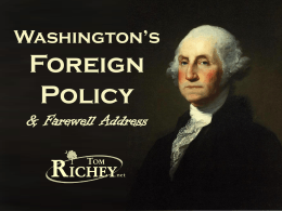 Washington*s Foreign Policy & Farewell Address