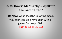 Aim: How is McMurphy*s loyalty to the ward tested?