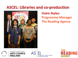 ASCEL: Libraries and co-production Claire Styles