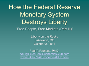 How the Federal Rerserve Monetary System Destroys Liberty