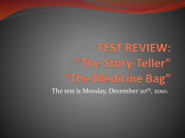 TEST REVIEW: *The Story-Teller* *The Medicine Bag*