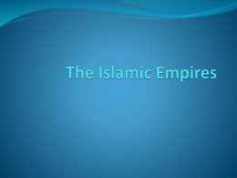 Chapter 28 The Islamic Empires