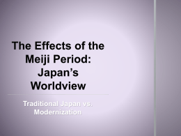 The Effects of the Meiji Period: Japan*s Worldview