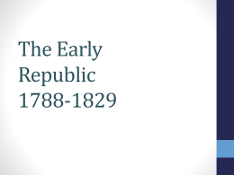 The Early Republic 1789-1829