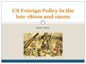US Foreign Policy in the late 1800s and early 1900s